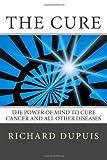 The Cure, Richard Dupuis, 0615619436