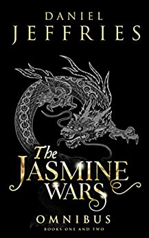 The Jasmine Wars: Omnibus Edition: Books One and Two by [Jeffries, Daniel]