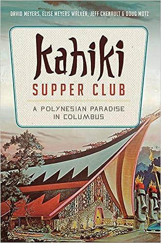 Scarica gratuitamente un libro da Google Libri Kahiki Supper Club: A Polynesian Paradise in Columbus (American Palate) by David Meyers,Elise Meyers Walker DJVU