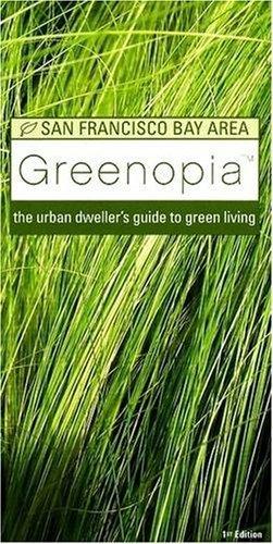 Greenopia, San Francisco Bay Area: The Urban Dweller's Guide to Green Living (Greenopia series) - Shopping Mall Bay Area