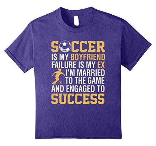 Kids Soccer Is My Boyfriend - Funny Girlfriend Gift T Shirt 8 Purple (Football Boyfriend Gifts)