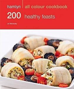 200 Healthy Feasts (Hamlyn All Colour Cookbook)