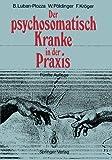 Der Psychosomatisch Kranke in der Praxis, Luban-Plozza, Boris and Pöldinger, Walter, 3540512462