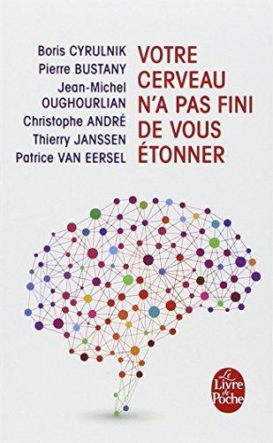 Votre Cerveau N'a Pas Fini De Vous Etonner (Le Livre de poche ; 3626 : Le Livre de poche pratique) (French Edition)
