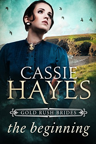 Gold Rush Brides: The Beginning: A Sweet Mail Order Bride Romance