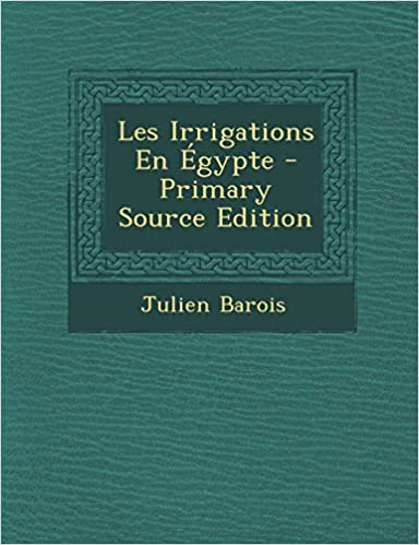 Ebook de téléchargement gratuit pour joomla Les Irrigations En Égypte (French Edition) 129343521X (French Edition) ePub
