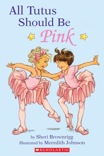 All Tutus Should Be Pink (Hello Reader, Level 2) ()