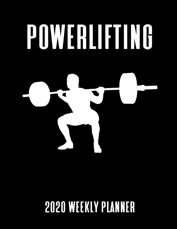 52 Week Calendar 2020 Amazon.com: Powerlifting 2020 Weekly Planner: A 52 Week Calendar