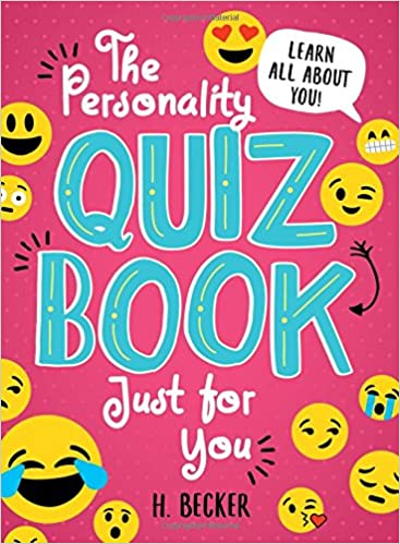 The Personality Quiz Book Just for You: Learn all about you!: H