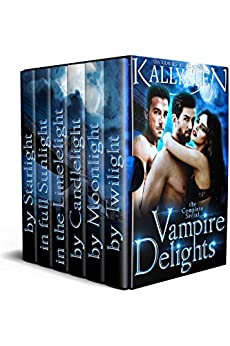 Vampire Delights - The Complete Serial (The Compulsion Cycle Book 3) by [Kallysten]