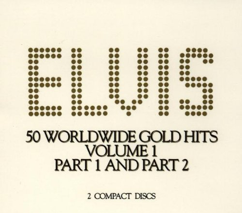 Elvis 50 Worldwide Gold Hits: Vol. 1, Part 1 and Part 2 by RCA
