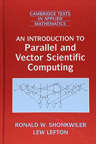 An Introduction to Parallel and Vector Scientific Computing (Cambridge Texts in Applied Mathematics) by Brand: Cambridge University Press