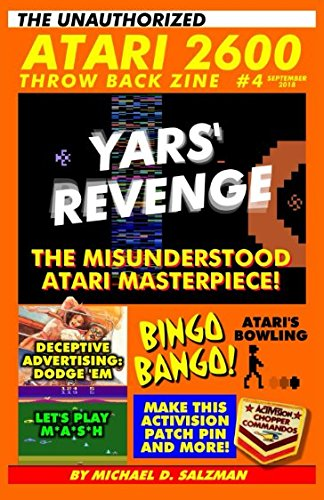 The Unauthorized Atari 2600 Throw Back Zine #4: Yars' Revenge - Atari's Misunderstood Masterpiece, Let's Play M*A*S*H, DIY Activision Patch Pins, Dodge 'em, Plus So Much More!