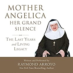 Mother Angelica: Her Grand Silence