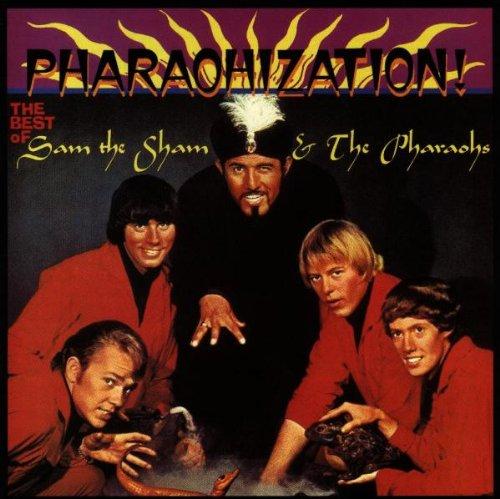 Pharaohization! The Best Of Sam The Sham & The Pharaohs by Rhino