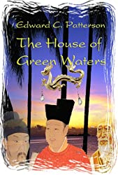 The House of Green Waters - Southern Swallow Book IV (The Southern Swallow 4)