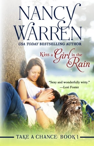 Read Online Kiss a Girl in the Rain (Take a Chance) (Volume 1) ebook