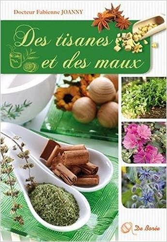 Télécharger en ligne Tisanes et des Maux (des) epub pdf