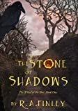 The Stone of Shadows by R A Finley front cover