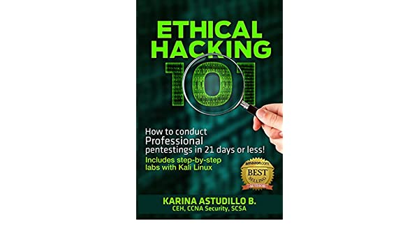 Amazon com: ETHICAL HACKING 101: How to conduct professional