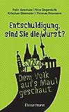 """""""Entschuldigung, sind Sie die Wurst?"""": Deutschland im O-Ton - Das Beste von belauscht.de"""