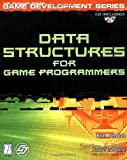 Data Structures for Game Programmers (Premier Press Game Development) with CD-ROM, Ron Penton, 1931841942
