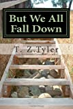 But We All Fall Down, T. Tyler, 1481142682