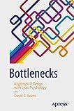 Bottlenecks: Aligning UX Design with User Psychology