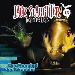 Der Ponyhof des Grauens (Jack Slaughter - Tochter des Lichts 13)