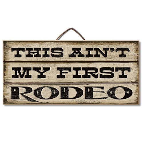 Highland Graphics Funny Western Sign 'This Ain't My First Rodeo' Table or Wall Decor