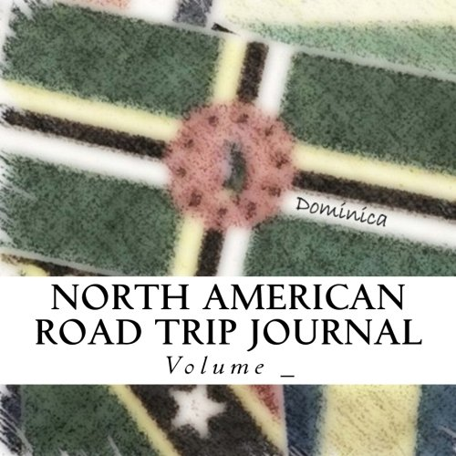 North American Road Trip Journal: Dominica Flag Cover (S M Road Trip Journals)