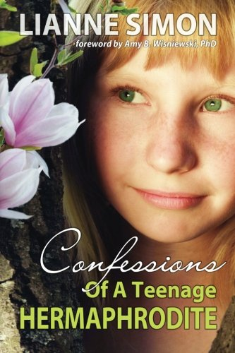 Book: Confessions of a Teenage Hermaphrodite by Lianne Simon