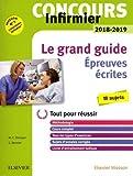Concours Infirmier 2018-2019 Le grand guide Épreuves écrites: Tout pour réussir