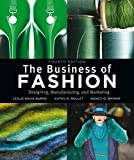 img - for The Business of Fashion: Designing, Manufacturing and Marketing book / textbook / text book