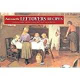 Favourite Leftovers Recipes: Easy to Make Dishes Using Leftover Ingredients (Favourite Recipes)