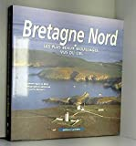 img - for Bretagne Nord Les plus beaux mouillages vus du ciel book / textbook / text book