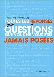 Toutes les réponses aux questions que vous ne vous êtes jamais posées par Nessmann