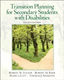Transition Planning for Secondary Students with Disabilities (4th Edition) 4th Edition