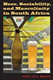 img - for Beer, Sociability, and Masculinity in South Africa (African Systems of Thought) by Anne Kelk Mager (2010-06-02) book / textbook / text book