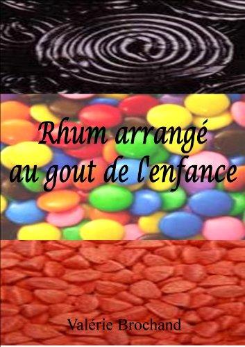 Rhum arrangé au gout de l'enfance (French Edition)
