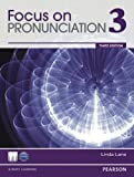 Focus on Pronunciation 3 (3rd Edition)