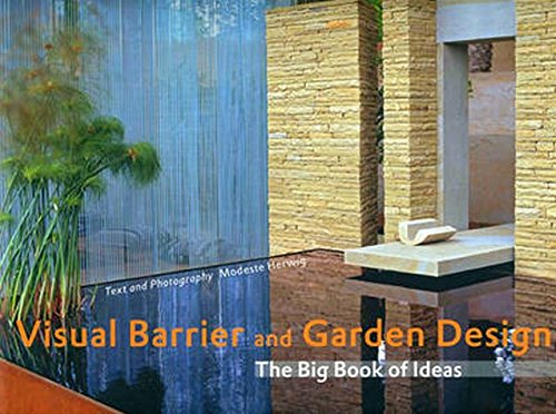 Visual Barrier and Garden Design: The Big Book of Ideas