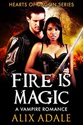 Fire is Magic: A Vampire Romance (Hearts of Dagon Book 3)