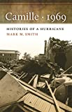 Camille, 1969: Histories of a Hurricane (Mercer University Lamar Memorial Lectures Ser.)