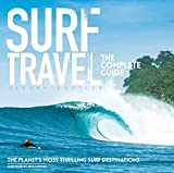 Surf Travel The Complete Guide: Enlarged & Revised