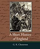 A Short History of England, G. K. Chesterton, 1604246081