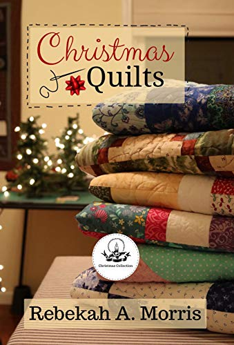 Christmas Quilts by [Morris, Rebekah]