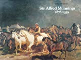 Sir Alfred Munnings, 1878-1959, Stanley Booth, 085667043X