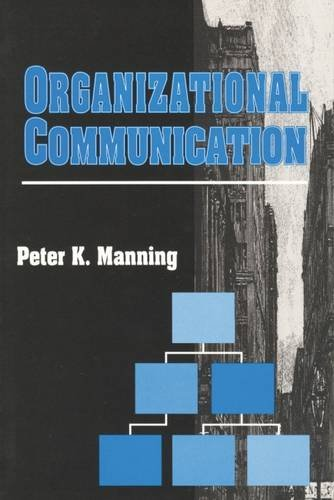 Organizational Communication (Communication and Social Order) by Aldine Transaction