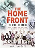 img - for The Home Front in Photographs by Emma Crocker (2004-11-18) book / textbook / text book